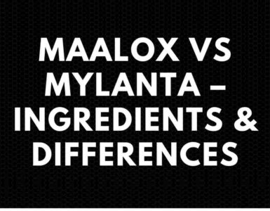 Maalox vs Mylanta – Ingredients & Differences