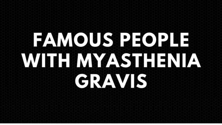 List of 11 Famous People with Myasthenia Gravis (Aristotle Onassis?)