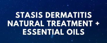 Stasis Dermatitis – Natural Treatment + Essential Oils